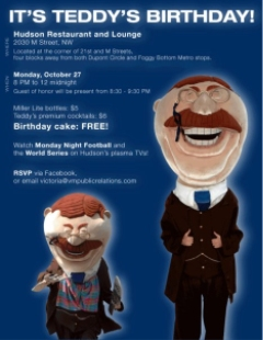 Teddy's 150th birthday party will be Monday night at Hudson Restaurant in DC