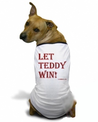Let Teddy Win Dog T-Shirt